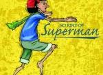 No Kind of Superman.jpg
