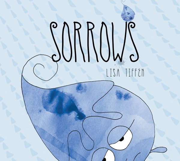 Sorrows, a children's picture book by Lisa Tiffen