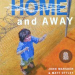 Home and Away by John Marsden and Matt Ottley